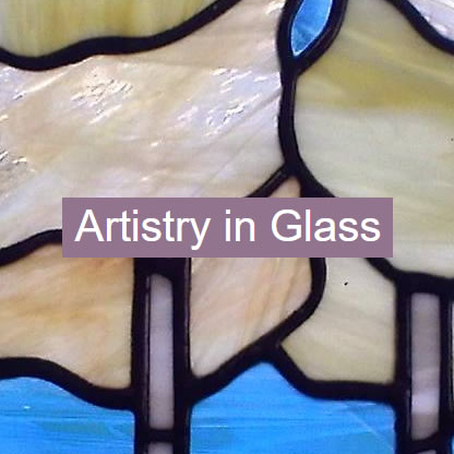 Artistry in Glass